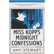 Miss Kopp's Midnight Confessions by Stewart, Amy, 9781328497611