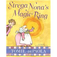 Strega Nona's Magic Ring by dePaola, Tomie; dePaola, Tomie, 9781481477611