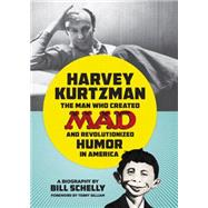 Harvey Kurtzman by Schelly, Bill; Gilliam, Terry, 9781606997611