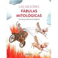 Las mejores fábulas mitológicas/ The best greek myths by Llacay, Toni; Viladevall, Montserrat; Combi, Federico, 9788497547611