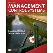 Management Control Systems Performance Measurement, Evaluation and Incentives by Merchant, Kenneth; Van der Stede, Wim, 9780273737612
