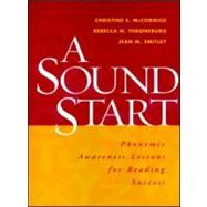 A Sound Start Phonemic Awareness Lessons for Reading Success by McCormick, Christine E.; Throneburg, Rebecca N.; Smitley, Jean M., 9781572307612