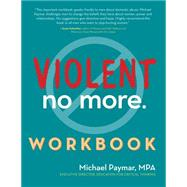 Violent No More by Paymar, Michael, 9781630267612