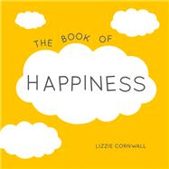 The Book of Happiness by Cornwall, Lizzie, 9781849537612