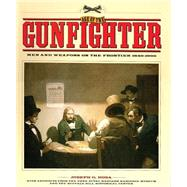 Age of the Gunfighter: Men and Weapons on the Frontier 1840-1900 by Rosa, Joseph G., 9780806127613
