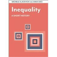 Inequality by Alacevich, Michele; Soci, Anna, 9780815727613