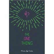 The One Thing by Curtis, Marci Lyn, 9781484737613