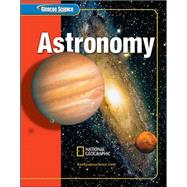 Glencoe Science: Astronomy, Student Edition by Unknown, 9780078617614