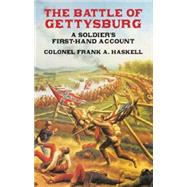 The Battle of Gettysburg A Soldier's First-Hand Account by Haskel, Frank A., Col., 9780486427614