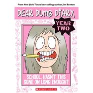 Dear Dumb Diary Year Two #1: School. Hasn't This Gone on Long Enough? by Benton, Jim, 9780545377614