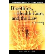 Bioethics, Health Care, and the Law: A Dictionary by Hedges, Richard, 9780874367614