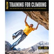 Training for Climbing by Horst, Eric J.; Watts, Phil, 9781493017614