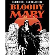 Bloody Mary by Ennis, Garth; Ezquerra, Carlos, 9781632157614