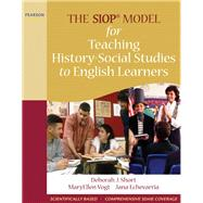 The SIOP Model for Teaching History-Social Studies to English Learners by Short, Deborah J.; Vogt, MaryEllen; Echevarria, Jana, 9780205627615