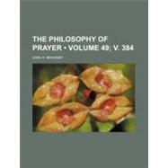 The Philosophy of Prayer by Mahoney, Carl K., 9780217127615