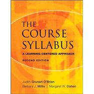The Course Syllabus A Learning-Centered Approach by Grunert O'Brien, Judith; Millis, Barbara J.; Cohen, Margaret W.; Diamond, Robert M., 9780470197615