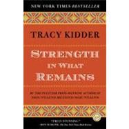 Strength in What Remains by Kidder, Tracy, 9780812977615