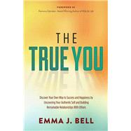The True You by Bell, Emma J.; Zabriskie, Ramona, 9781630477615