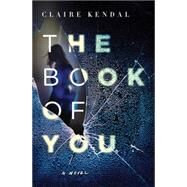 The Book of You by Kendal, Claire, 9780062297617