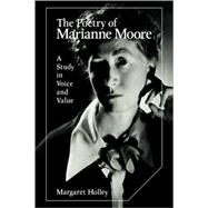 The Poetry of Marianne Moore: A Study in Voice and Value at Biggerbooks.com