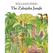 The Zabajaba Jungle by Steig, William, 9781250057617