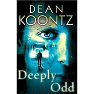 Deeply Odd by Koontz, Dean R., 9781594137617