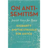 On Antisemitism by Jewish Voice for Peace; Butler, Judith, 9781608467617