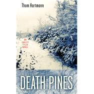 Death in the Pines: An Oakley Tyler Novel by Hartmann, Thom, 9780897337618