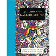 Kaleidoscopes: A Gorgeous Coloring Book With More Than 120 Illustrations to Complete by Carlton Publishing Group, 9781438007618
