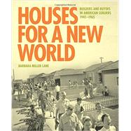Houses for a New World by Lane, Barbara Miller, 9780691167619