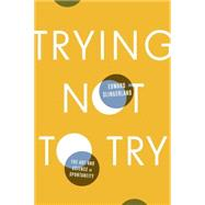 Trying Not to Try by SLINGERLAND, EDWARD, 9780770437619