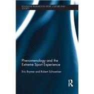 Phenomenology and the Extreme Sport Experience by Brymer; Eric, 9781138957619