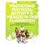 Promoting Physical Activity and Health in the Classroom with Activity Cards by Pangrazi, Robert P.; Beighle, Aaron; Pangrazi, Deb, 9780321547620