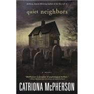 Quiet Neighbors by McPherson, Catriona, 9780738747620