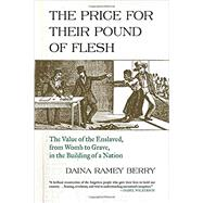 The Price for Their Pound of Flesh by BERRY, DAINA RAMEY, 9780807047620