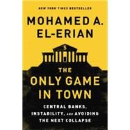 The Only Game in Town by El-Erian, Mohamed A., 9780812997620
