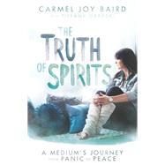 The Truth of Spirits by Baird, Carmel Joy; Grabski, Tiffany (CON), 9781401947620
