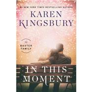 In This Moment by Kingsbury, Karen, 9781451687620