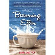 Becoming Ellen by Shattuck, Shari, 9780399167621