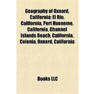 Geography of Oxnard, Californi : Port Hueneme, California by , 9781155357621