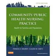 Community/Public Health Nursing Practice: Health for Families and Populations by Maurer, Frances A.; Smith, Claudia M., Ph.D., 9781455707621