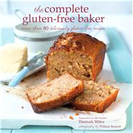 The Complete Gluten-free Baker by Miles, Hannah, 9781849757621