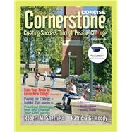 Cornerstone Creating Success Through Positive Change, Concise by Sherfield, Robert M.; Moody, Patricia G., 9780137007622