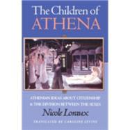 The Children of Athena by Loraux, Nicole; Levine, Caroline; Zeitlin, Froma I., 9780691037622