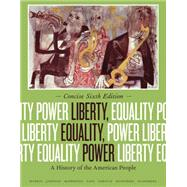 Liberty, Equality, Power A History of the American People, Concise Edition by Murrin, John M.; Johnson, Paul E.; McPherson, James M.; Fahs, Alice; Gerstle, Gary, 9781133947622