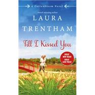 Till I Kissed You by Trentham, Laura, 9781250077622