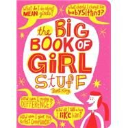 The Big Book of Girl Stuff by King, Bart; Kalis, Jennifer, 9781423637622