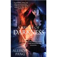 A Brush of Darkness by Pang, Allison, 9781501157622