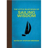 The Little Blue Book of Sailing Wisdom by Brennan, Stephan, 9781628737622