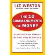 The 10 Commandments of Money: Survive and Thrive in the New Economy by Weston, Liz Pulliam, 9780452297623